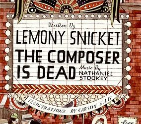Lemony Snicket's The Composer is Dead